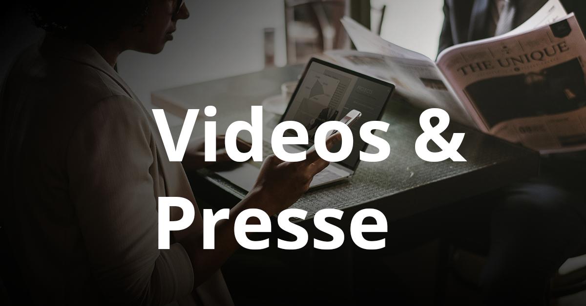 Videos & Presse