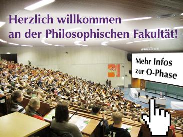 Herzlich willkommen an der Philosophischen Fakultät! Klicken Sie hier, um weitere Informationen zur O-Phase zu erhalten.