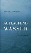 AUFLAUFEND WASSER, Astrid Dehe und Achim Engstler